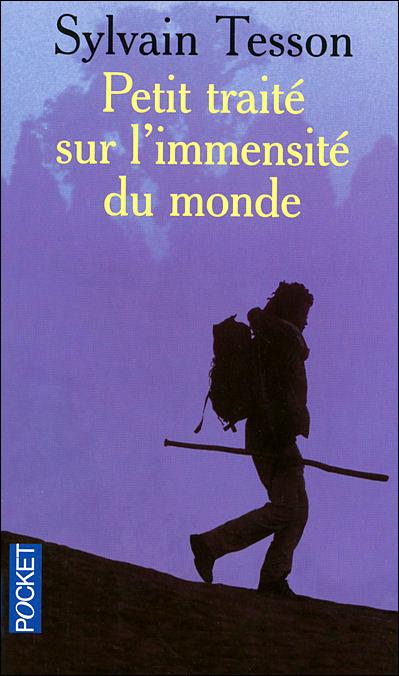 Petit traité sur l'immensité du Monde - Sylvain Tesson